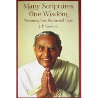 Many Scriptures One Wisdom (English): Book by J. P. Vaswani