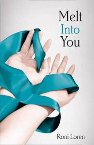 Melt Into You: Book by Roni Loren