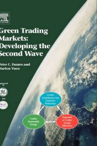 Green Trading Markets: Developing the Second Wave: Book by Peter C. Fusaro