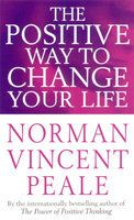 The Positive Way To Change Your Life: Book by Norman Vincent Peale