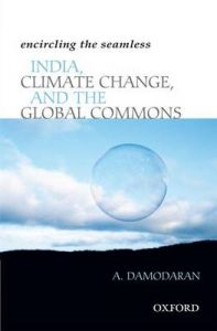 Encircling the Seamless: India, Climate Change, and the Global Commons: Book by A. Damodaran