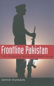 Frontline Pakistan: The Struggle with Militant Islam: Book by Zahid Hussain