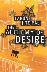 The Alchemy of Desire: Book by Tarun J. Tejpal