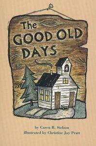 The Good Old Days: Book by Caren B Stelson