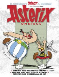 Asterix Omnibus: Asterix and the Magic Carpet, Asterix and the Secret Weapon, Asterix and Obelix All at Sea: Book by Goscinny