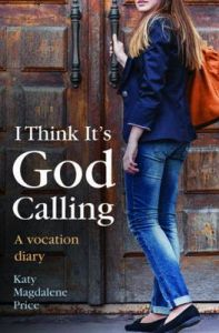 I Think it's God Calling: A Vocation Diary: Book by Katy Magdalene Price