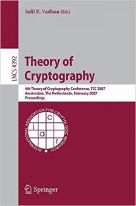 Theory of Cryptography: 4th Theory of Cryptography Conference  TCC 2007  Amsterdam  The Netherlands  February 21-24  2007  Proceedings (Lecture Notes in Computer Science / Security and Cryptology) (English) (Paperback): Book by Salil P. Vadhan