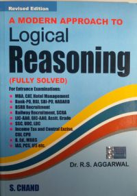 A Modern Approach To Logical Reasoning: Book by R. S. Aggarwal