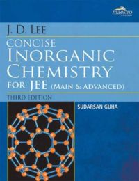J D Lee Concise Inorganic Chemistry for JEE (Main and Advanced) (Paperback): Book by Guha S