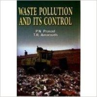 Waste Pollution and its Control, 296pp, 2010 (English): Book by                                                       P N Prasad,   born and brought up in Patna, Bihar, is a famous environmentalist and a seasoned teacher. He has had a brilliant academic record. He completed his B.Sc. (Zoology) with a first division and M.Sc. (Botany) also with a first division. He teaches and does research in molecular biolog... View More                                                                                                    P N Prasad,   born and brought up in Patna, Bihar, is a famous environmentalist and a seasoned teacher. He has had a brilliant academic record. He completed his B.Sc. (Zoology) with a first division and M.Sc. (Botany) also with a first division. He teaches and does research in molecular biology, biochemistry and environmental science. He has worked as editor-in-chief in some leading journals of biotechnology and environmental science and consults for several biotechnology companies. He has published many research papers in professional journals of repute and about five outstanding books.  T R Amarnath,   a renowned educationist, a seasoned teacher-trainer and a well-known environmentalist, has had a brilliant academic record. He has over three decades of professional standing. He has worked with various pedagogical institutes and has participated in many national and international conferences. He is author of many books on science and environmental education, and is a leader in the development of constructivist-based teacher educatin programmes and professional development seminars for teachers of science. He is widely travelled and is committed to the protection of the planet Earth.