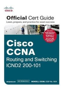 Cisco CCNA : Routing and Switching ICND2 200-101 - Official Cert Guide with DVD (Learn, Prepare and Practice for Exam Success) (English) 1st Edition: Book by Wendell Odom