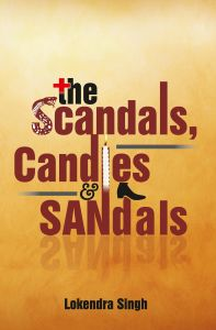 The Scandals, Candles and Sandals: Book by Dr. Lokendra Singh