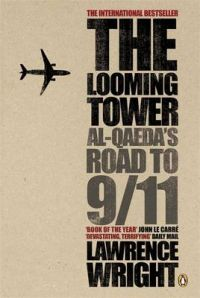 The Looming Tower: Al Qaeda's Road to 9/11: Book by Lawrence Wright