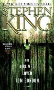 The Girl Who Loved Tom Gordon: Book by Stephen King