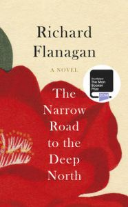 The Narrow Road to the Deep North (English) (Hardcover): Book by Richard Flanagan