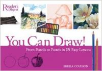 You Can Draw!: From Pencils to Pastels in 15 Easy Lessons (English) (Spiral Binding)