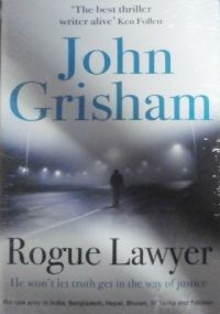 Rogue Lawyer (English) (Paperback): Book by John Grisham