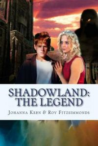 Shadowland: The Legend: Book by Johanna Kern