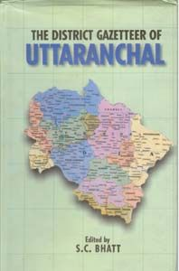 The District Gazetteers of Uttaranchal: Book by S.C. Bhatt
