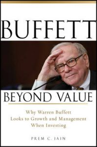 Buffett Beyond Value: Why Warren Buffett Looks to Growth and Management When Investing (English): Book by Prem C. Jain