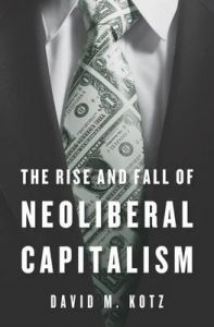 The Rise and Fall of Neoliberal Capitalism: Book by David M. Kotz
