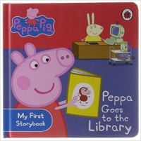 Peppa Pig: Peppa Goes to the Library: My First Storybook: Book by Ladybird