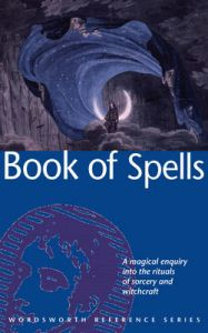 The Wordsworth Book of Spells: Book by Arthur Edward Waite