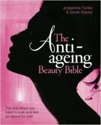 Anti-Ageing Beauty Bible  : Book by Sarah Stacey