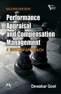 PERFORMANCE APPRAISAL AND COMPENSATION MANAGEMENT : A MODERN APPROACH: Book by Dewakar Goel