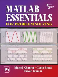 MATLAB ESSENTIALS for Problem Solving: Book by KHANNA MANOJ |BHATT GEETA|KUMAR PAWAN