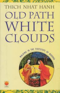 Old Path White Clouds: Book by Thich Nhat Hanh