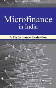 Microfinance in India: A Performance Evaluation: Book by S. M. Feroze