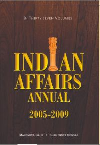 Indian Affairs Annual 2008 (Chronology of Events{05-05-2007 To 18-06-2007}), Vol. 2Nd: Book by Mahendra Gaur( Ed.)