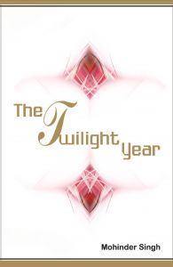 The Twilight Years: Book by Mohinder Singh
