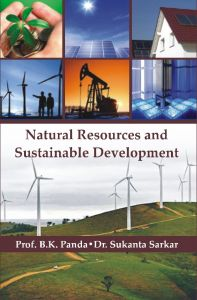 Natural Resources and Sustainable Development [POD] (English) (Hardcover): Book by Dr. Sukanta Sarkar Prof. B. K. Panda