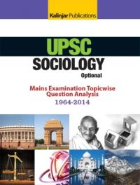 UPSC Sociology Optional Mains Examination Topicwise Question Analysis 1964-2014 (English) 4th Edition (Paperback): Book by Kalinjar Publications
