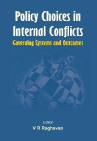 Policy Choices in Internal Conflicts - Governing Systems , Outcomes: Book by V R Raghavan