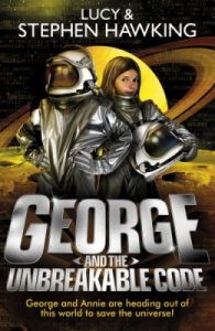 George and the Unbreakable Code (English): Book by Stephen Hawking, Lucy Hawking