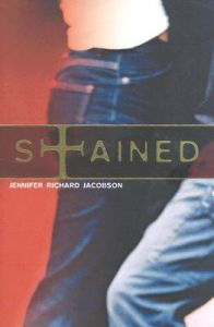 Stained: Book by Jennifer Richard Jacobson