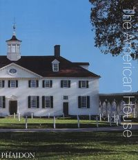 The American House: Book by Phaidon Editors
