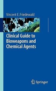 Clinical Guide to Bioweapons and Chemical Agents: Book by Vincent Friedewald