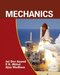 Mechanics: Book by J.D. Anand,   P.K. Mittal and  Ajay Wadhwa