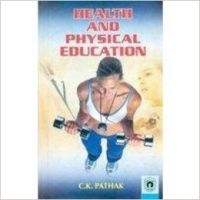 Health & Physical Education (English): Book by C. K. Pathak