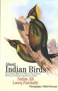 About Indian Birds: Including Birds of Nepal, Sri Lanka, Bhutan, Pakistan and Bangladesh: Book by Salim Ali