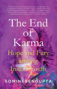 The End of Karma: Hope and Fury among India's Young: Book by Somini Sengupta