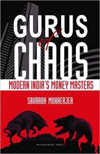 Gurus of Chaos: Modern India's Money Masters: Book by Saurabh Mukherjea