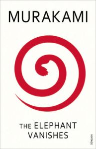The Elephant Vanishes (English) (Paperback): Book by Haruki Murakami
