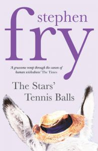 The Stars Tennis Balls: Book by Stephen Fry