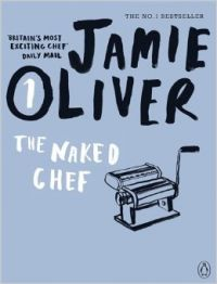 The Naked Chef: Book by Jamie Oliver