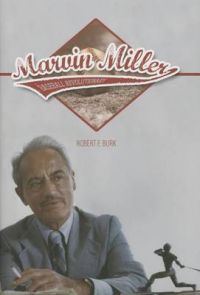 Marvin Miller, Baseball Revolutionary: Book by Robert F. Burk